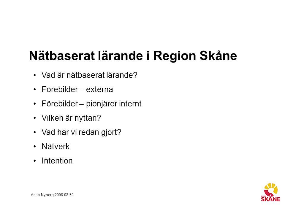 Nätbaserat lärande i Region Skåne Anita Nyberg 2006-08-30 Vad är nätbaserat lärande.