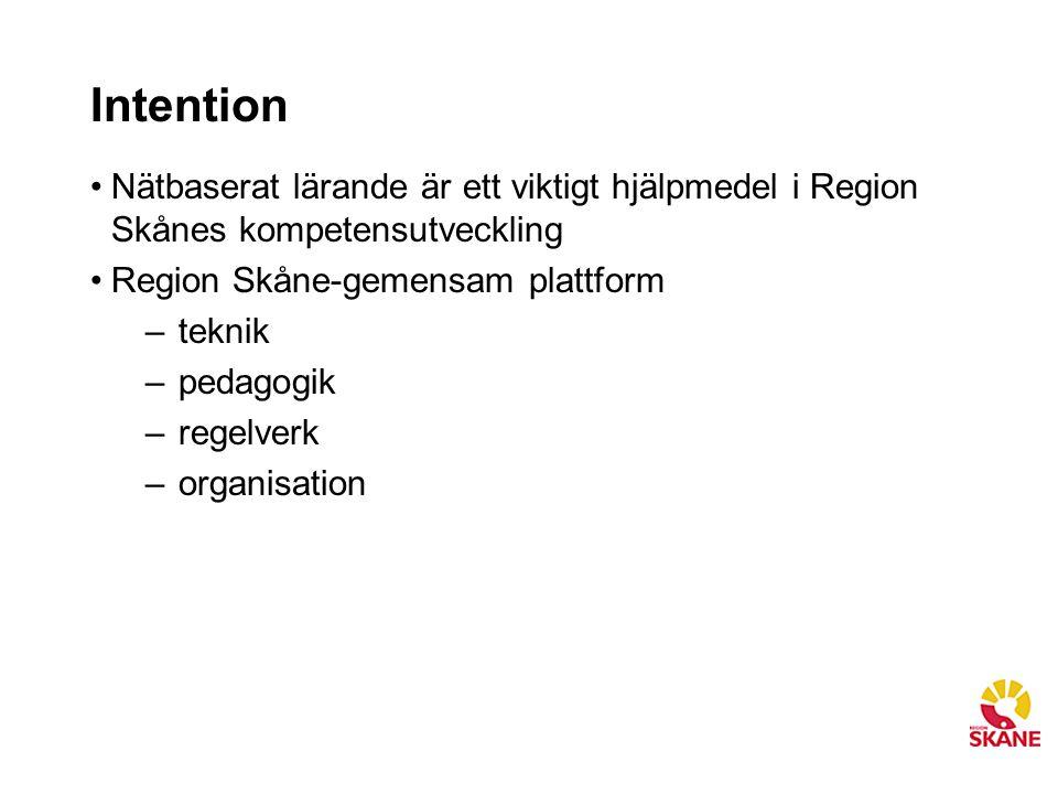 Intention Nätbaserat lärande är ett viktigt hjälpmedel i Region Skånes kompetensutveckling Region Skåne-gemensam plattform –teknik –pedagogik –regelverk –organisation