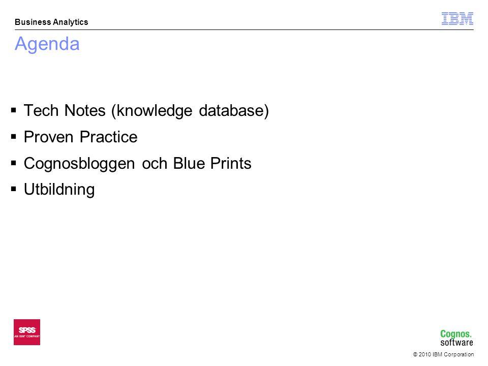 © 2010 IBM Corporation Business Analytics Om du bara kommer ihåg en sak från den här presentationen ….Vad skulle det vara.
