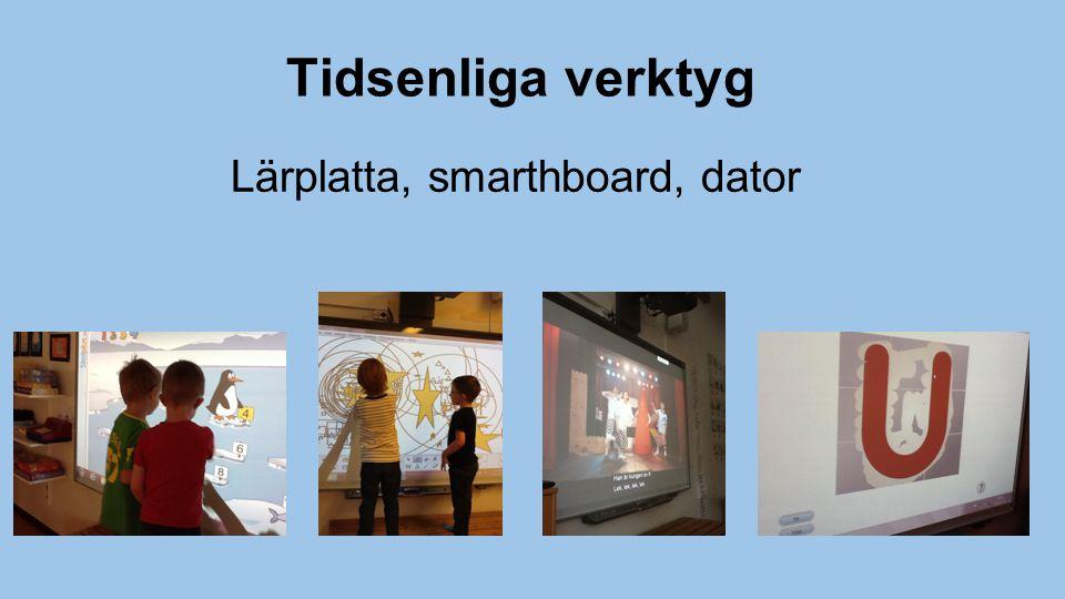 Tidsenliga verktyg Lärplatta, smarthboard, dator