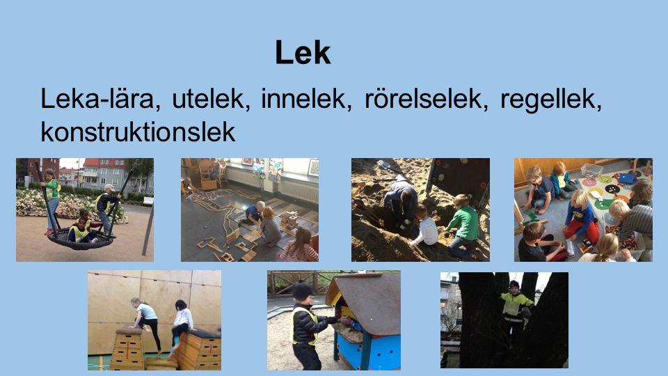 Lek Leka-lära, utelek, innelek, rörelselek, regellek, konstruktionslek