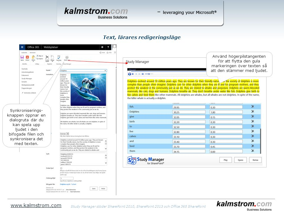 Text, lärares redigeringsläge www.kalmstrom.com Använd högerpilstangenten för att flytta den gula markeringen över texten så att den stämmer med ljudet.