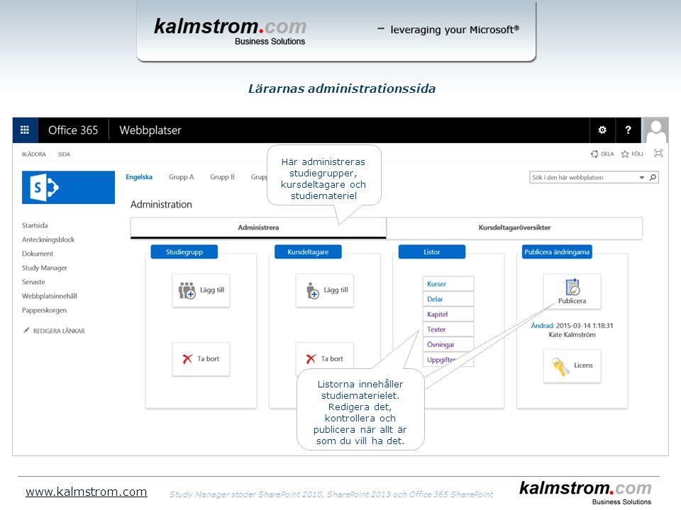 Lärarnas administrationssida www.kalmstrom.com Här administreras studiegrupper, kursdeltagare och studiemateriel Listorna innehåller studiematerielet.