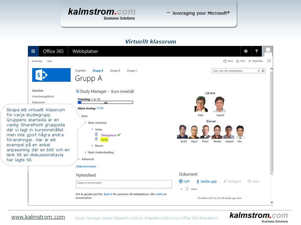 Virtuellt klassrum www.kalmstrom.com Skapa ett virtuellt klassrum för varje studiegrupp.