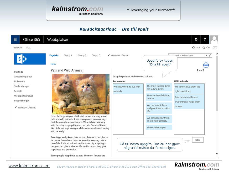 Kursdeltagarläge – Dra till spalt www.kalmstrom.com Uppgift av typen Dra till spalt Gå till nästa uppgift.