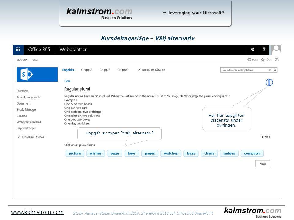 Kursdeltagarläge – Välj alternativ www.kalmstrom.com Uppgift av typen Välj alternativ Här har uppgiften placerats under övningen.