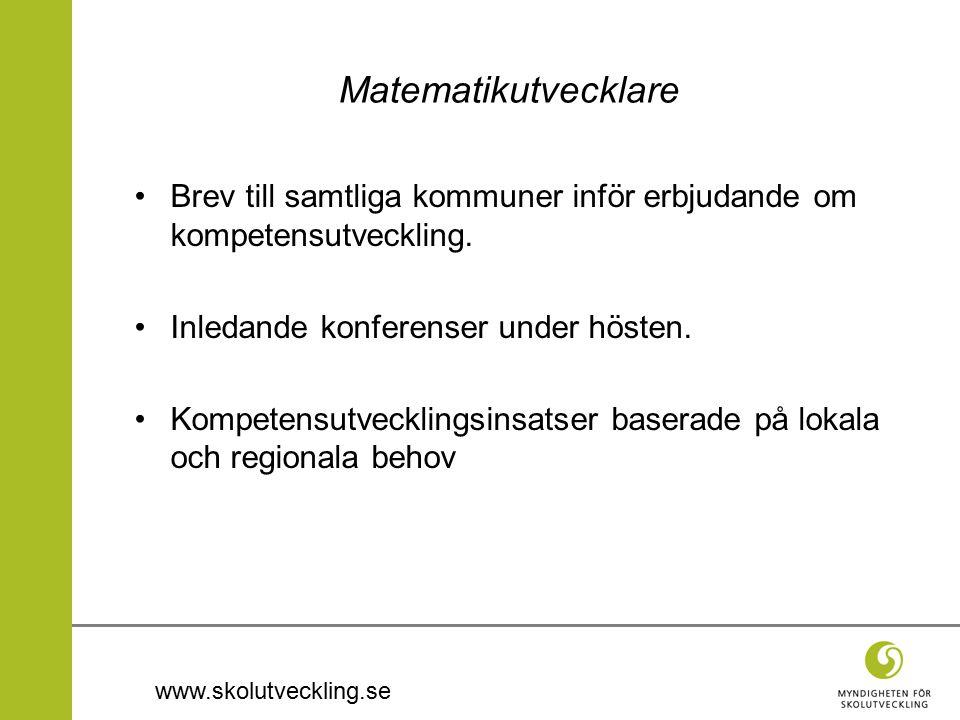 www.skolutveckling.se Matematikutvecklare Brev till samtliga kommuner inför erbjudande om kompetensutveckling. Inledande konferenser under hösten. Kom