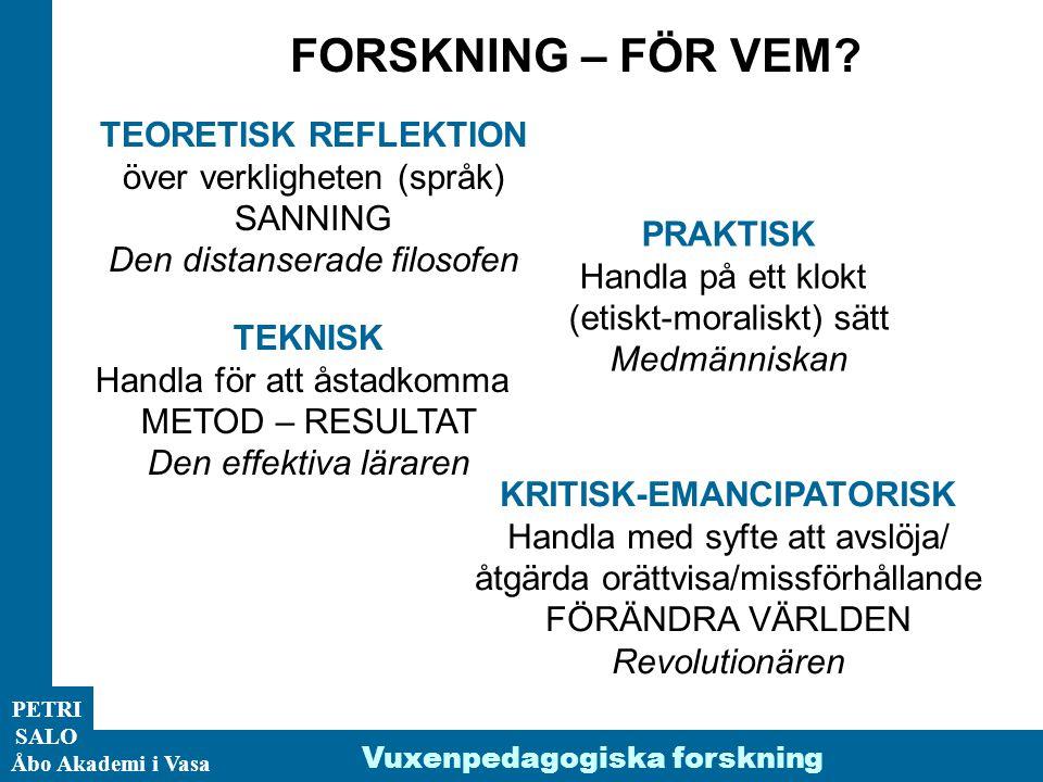 ÅA/Ped.inst. PETRI SALO Åbo Akademi i Vasa Vuxenpedagogiska forskning FORSKNING – FÖR VEM.