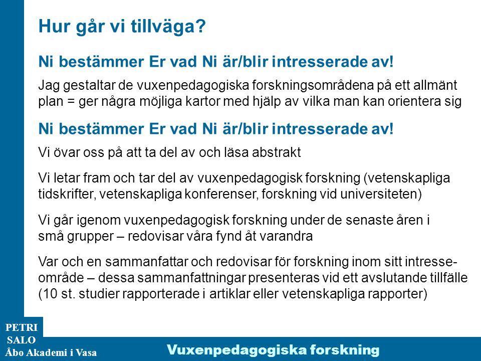 PETRI SALO Åbo Akademi i Vasa Hur går vi tillväga.