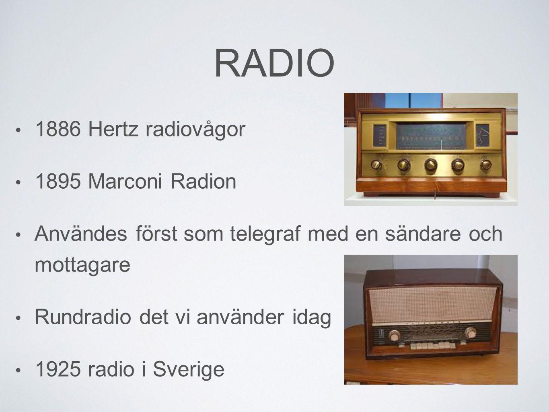 RADIO 1886 Hertz radiovågor 1895 Marconi Radion Användes först som telegraf med en sändare och mottagare Rundradio det vi använder idag 1925 radio i Sverige