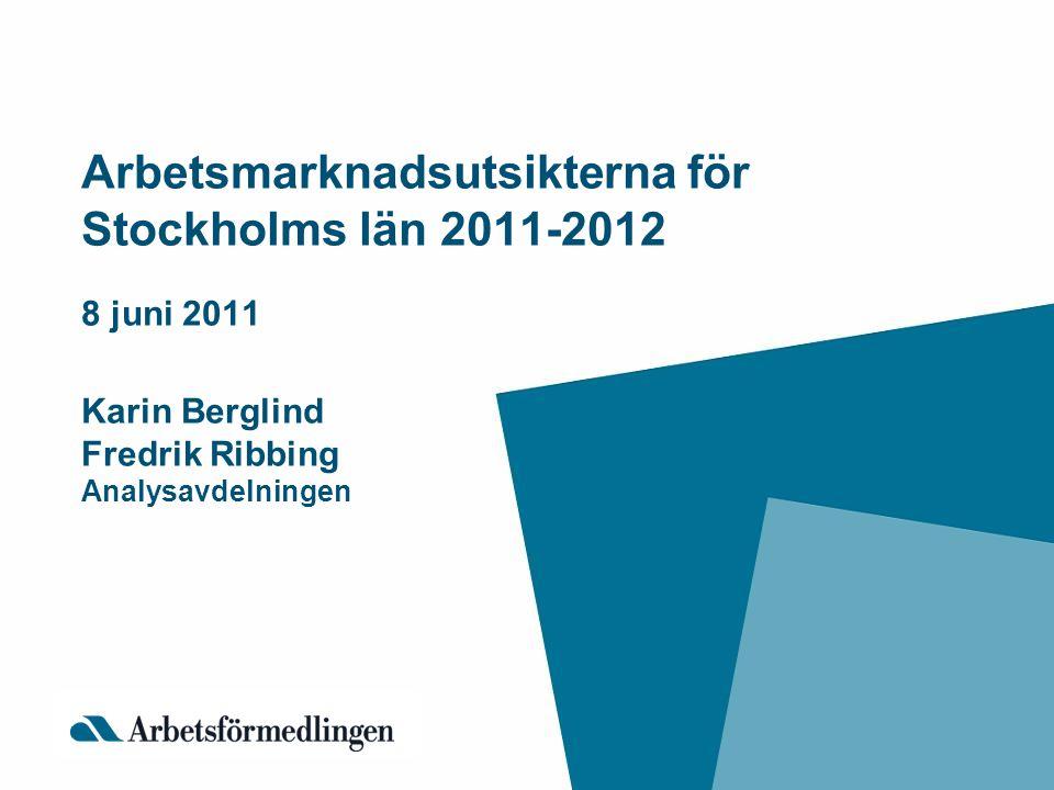 Sysselsättning Stockholms län Prognos kv2 2011 – kv4 2012 Källa: SCB AKU, Arbetsförmedlingen