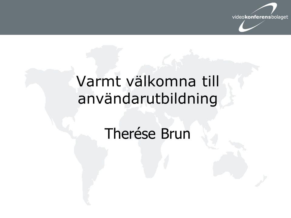 Varmt välkomna till användarutbildning Therése Brun