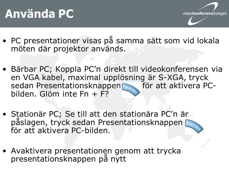 Använda PC PC presentationer visas på samma sätt som vid lokala möten där projektor används. Bärbar PC; Koppla PC'n direkt till videokonferensen via e