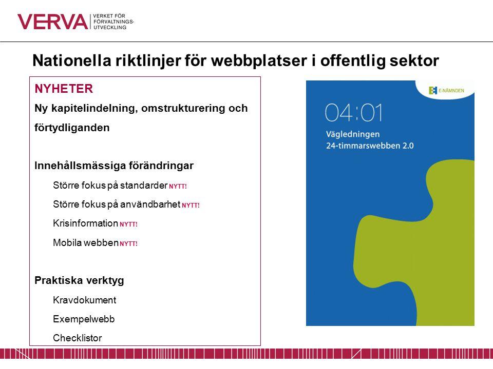 Nationella riktlinjer för webbplatser i offentlig sektor NYHETER Ny kapitelindelning, omstrukturering och förtydliganden Innehållsmässiga förändringar Större fokus på standarder NYTT.