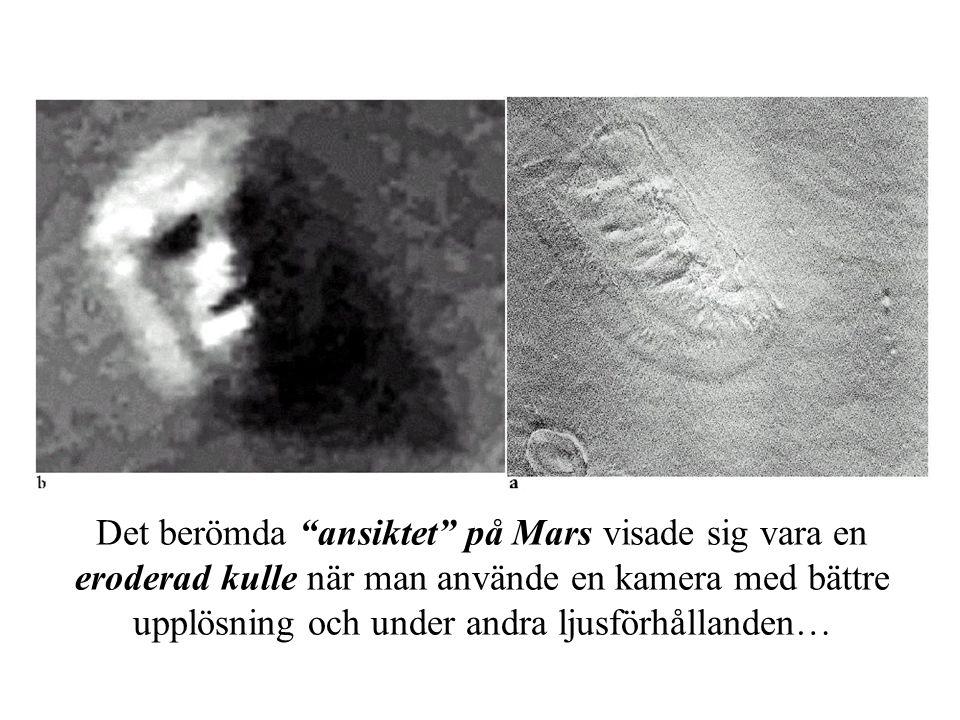 """Det berömda """"ansiktet"""" på Mars visade sig vara en eroderad kulle när man använde en kamera med bättre upplösning och under andra ljusförhållanden…"""