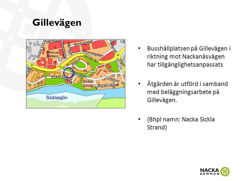 Gillevägen Busshållplatsen på Gillevägen i riktning mot Nackanäsvägen har tillgänglighetsanpassats Åtgärden är utförd i samband med beläggningsarbete på Gillevägen.