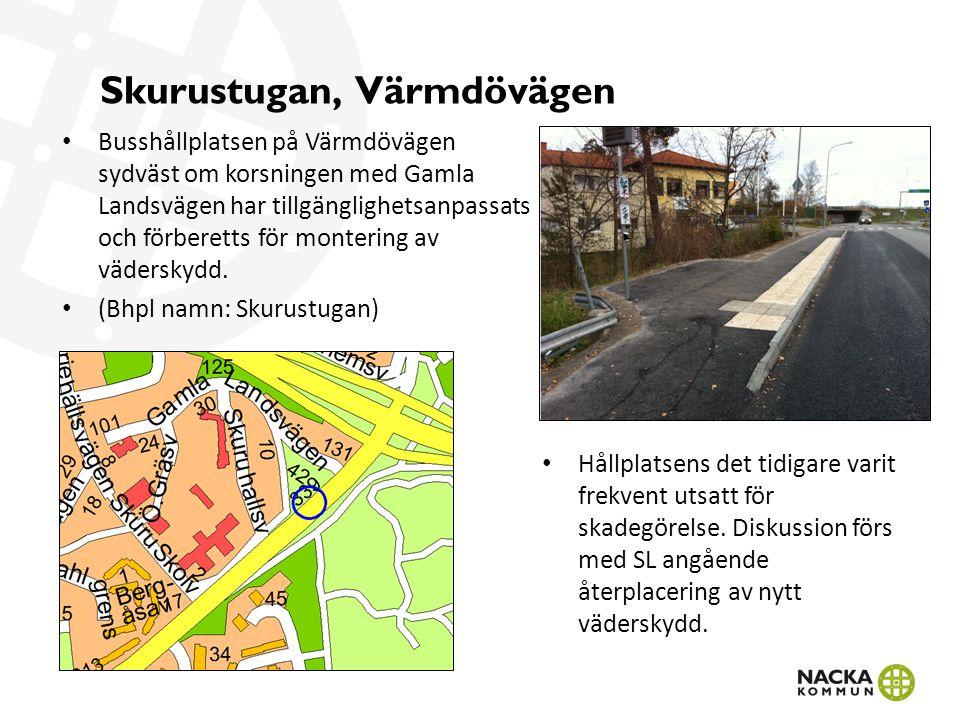 Skurustugan, Värmdövägen Busshållplatsen på Värmdövägen sydväst om korsningen med Gamla Landsvägen har tillgänglighetsanpassats och förberetts för montering av väderskydd.