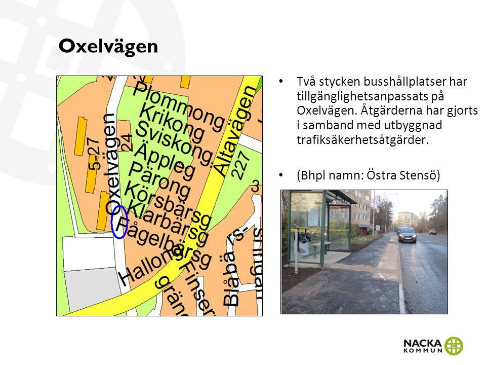 Oxelvägen Två stycken busshållplatser har tillgänglighetsanpassats på Oxelvägen.