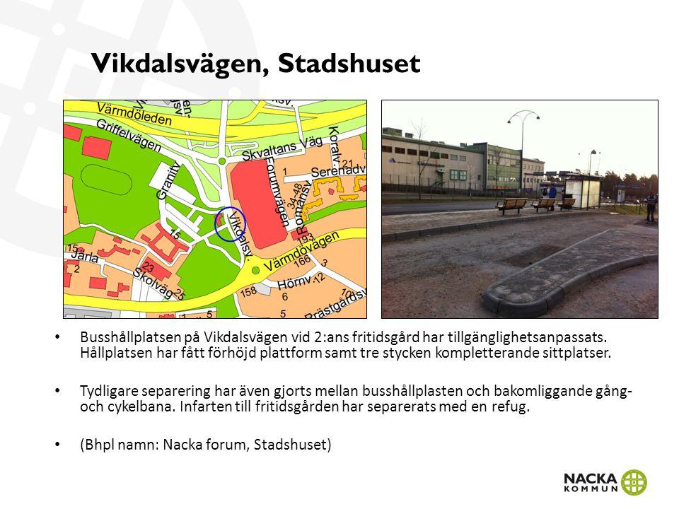 Vikdalsvägen, Stadshuset Busshållplatsen på Vikdalsvägen vid 2:ans fritidsgård har tillgänglighetsanpassats.