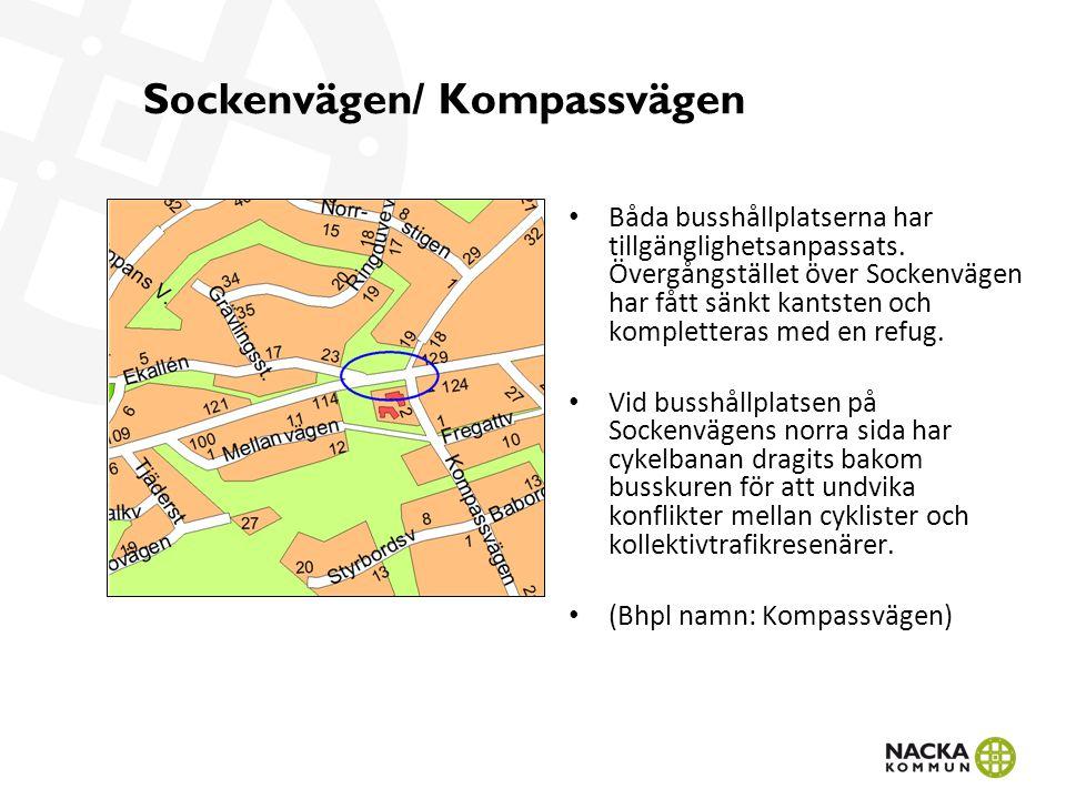 Sockenvägen/ Kompassvägen Båda busshållplatserna har tillgänglighetsanpassats.
