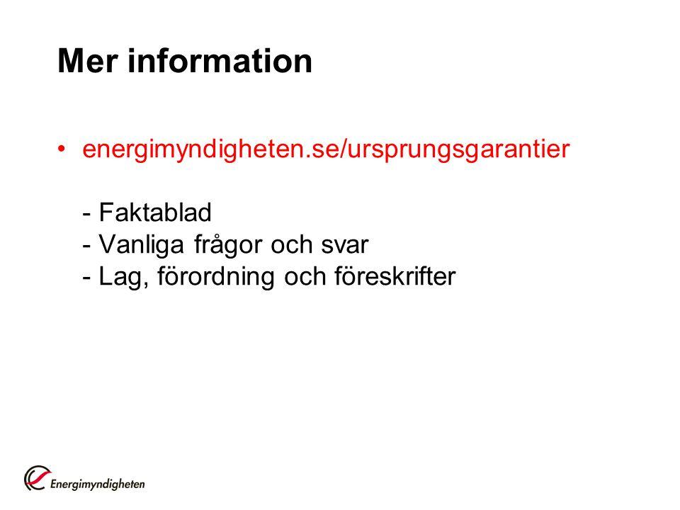 Mer information energimyndigheten.se/ursprungsgarantier - Faktablad - Vanliga frågor och svar - Lag, förordning och föreskrifter