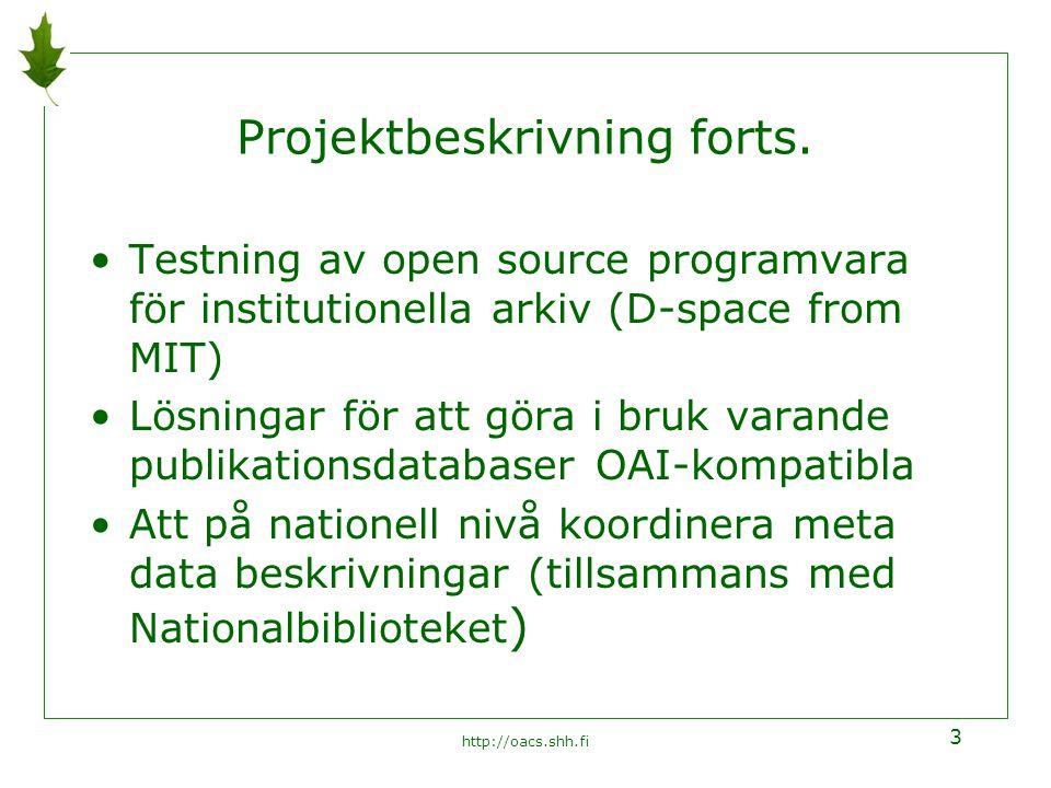 http://oacs.shh.fi 3 Projektbeskrivning forts.