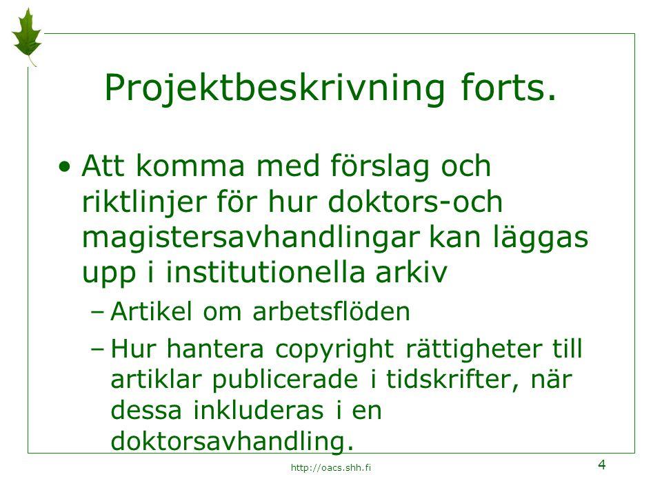http://oacs.shh.fi 4 Projektbeskrivning forts.
