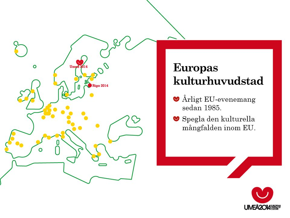 Årligt EU-evenemang sedan 1985. Spegla den kulturella mångfalden inom EU. Europas kulturhuvudstad
