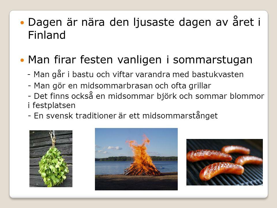 Dagen är nära den ljusaste dagen av året i Finland Man firar festen vanligen i sommarstugan - Man går i bastu och viftar varandra med bastukvasten - M