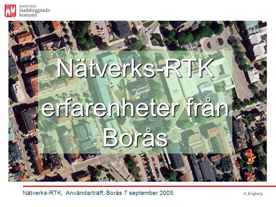 Nätverks-RTK, Användarträff, Borås 7 september 2005 A.