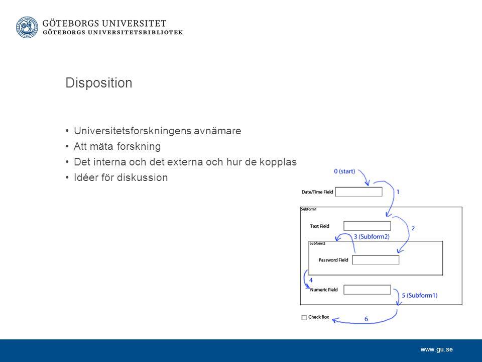 www.gu.se Disposition Universitetsforskningens avnämare Att mäta forskning Det interna och det externa och hur de kopplas Idéer för diskussion
