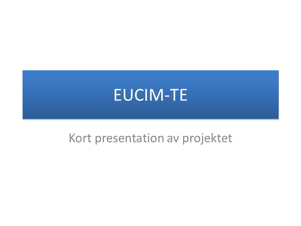 EUCIM-TE Kort presentation av projektet