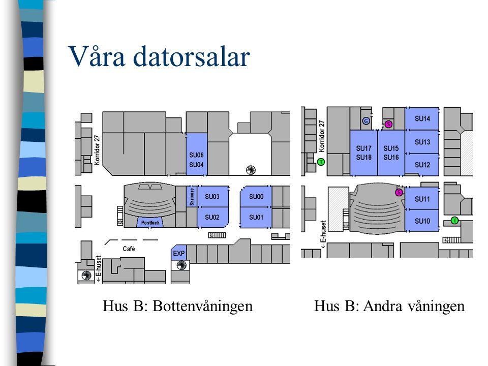 Våra datorsalar Hus B: BottenvåningenHus B: Andra våningen
