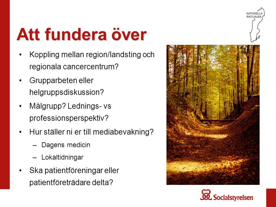 Att fundera över Koppling mellan region/landsting och regionala cancercentrum.
