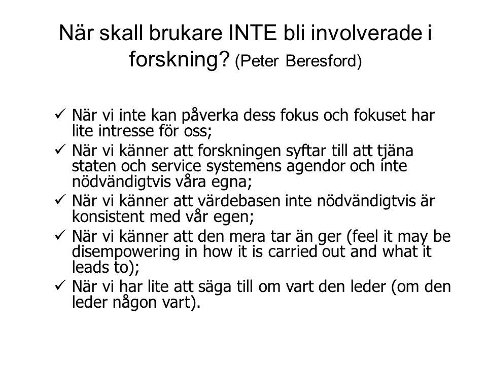 När skall brukare INTE bli involverade i forskning.