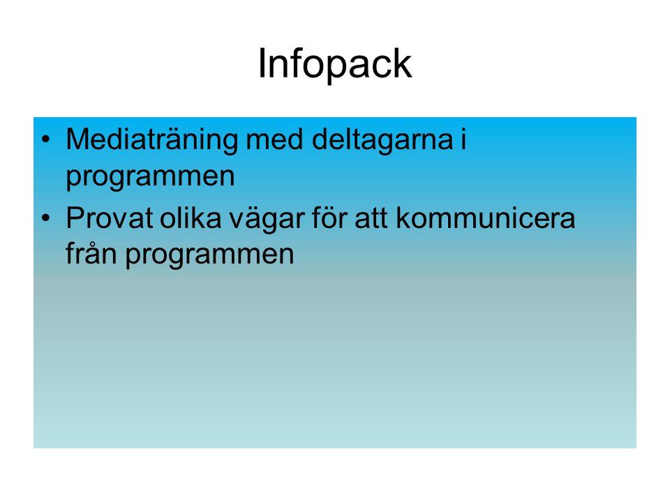 Infopack Mediaträning med deltagarna i programmen Provat olika vägar för att kommunicera från programmen