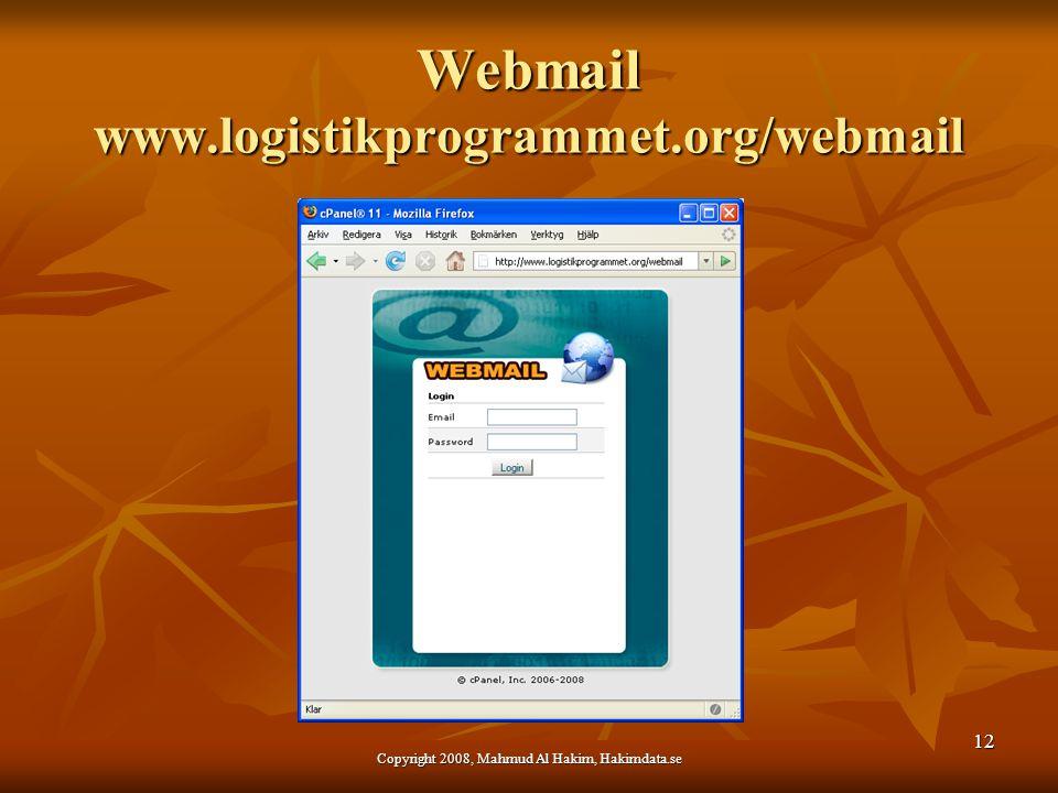 Webmail www.logistikprogrammet.org/webmail 12 Copyright 2008, Mahmud Al Hakim, Hakimdata.se
