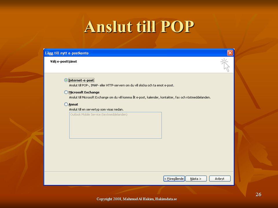 Anslut till POP 26 Copyright 2008, Mahmud Al Hakim, Hakimdata.se