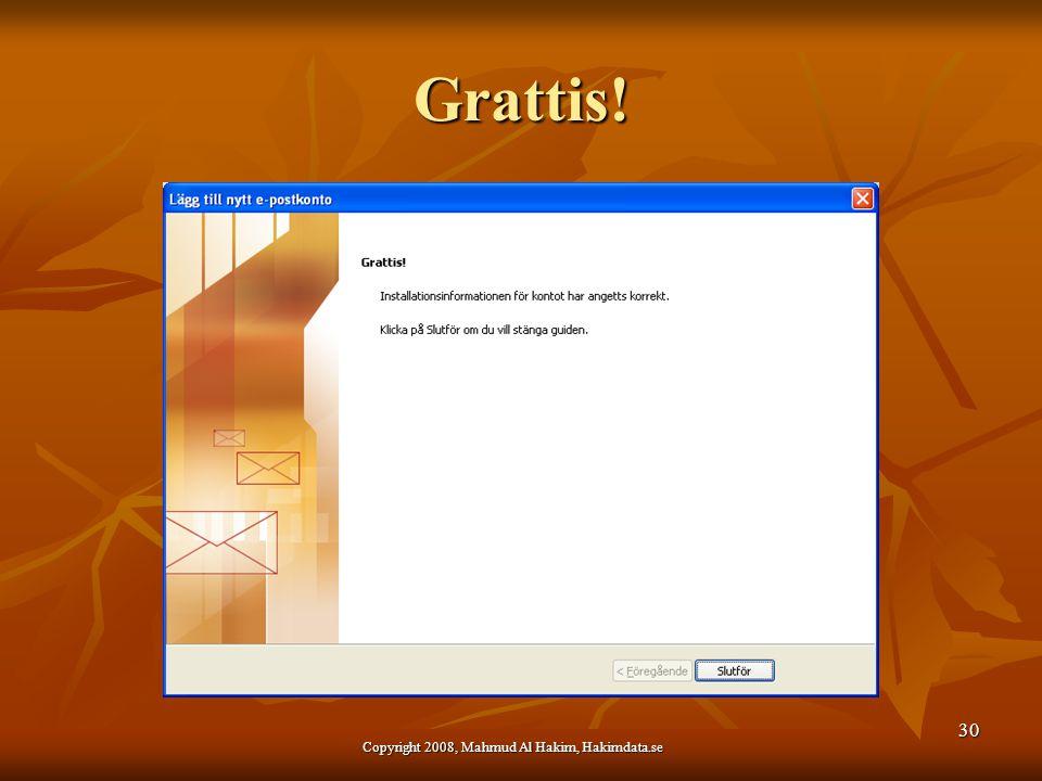 Grattis! 30 Copyright 2008, Mahmud Al Hakim, Hakimdata.se