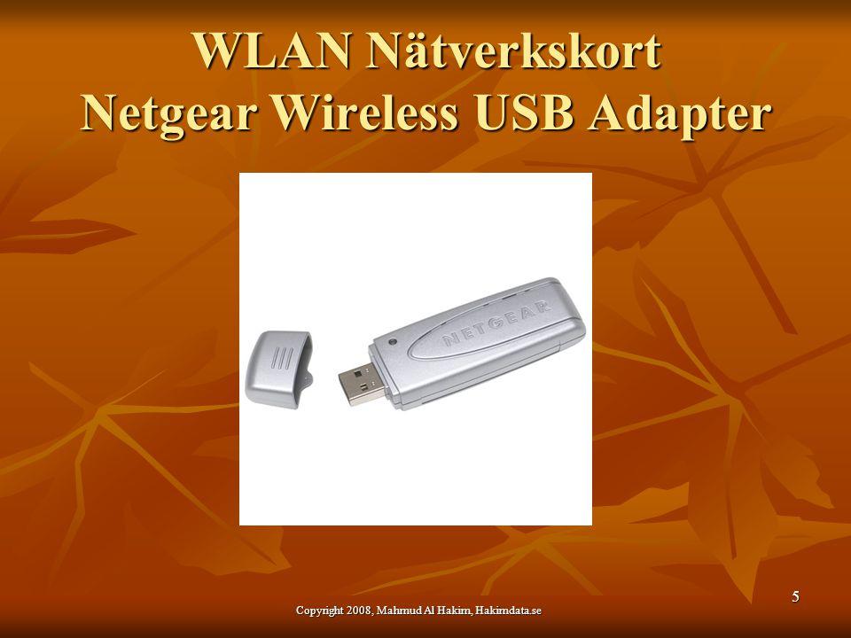 WLAN Nätverkskort Netgear Wireless USB Adapter Copyright 2008, Mahmud Al Hakim, Hakimdata.se 5