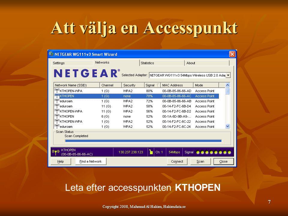 Att välja en Accesspunkt Leta efter accesspunkten KTHOPEN 7 Copyright 2008, Mahmud Al Hakim, Hakimdata.se