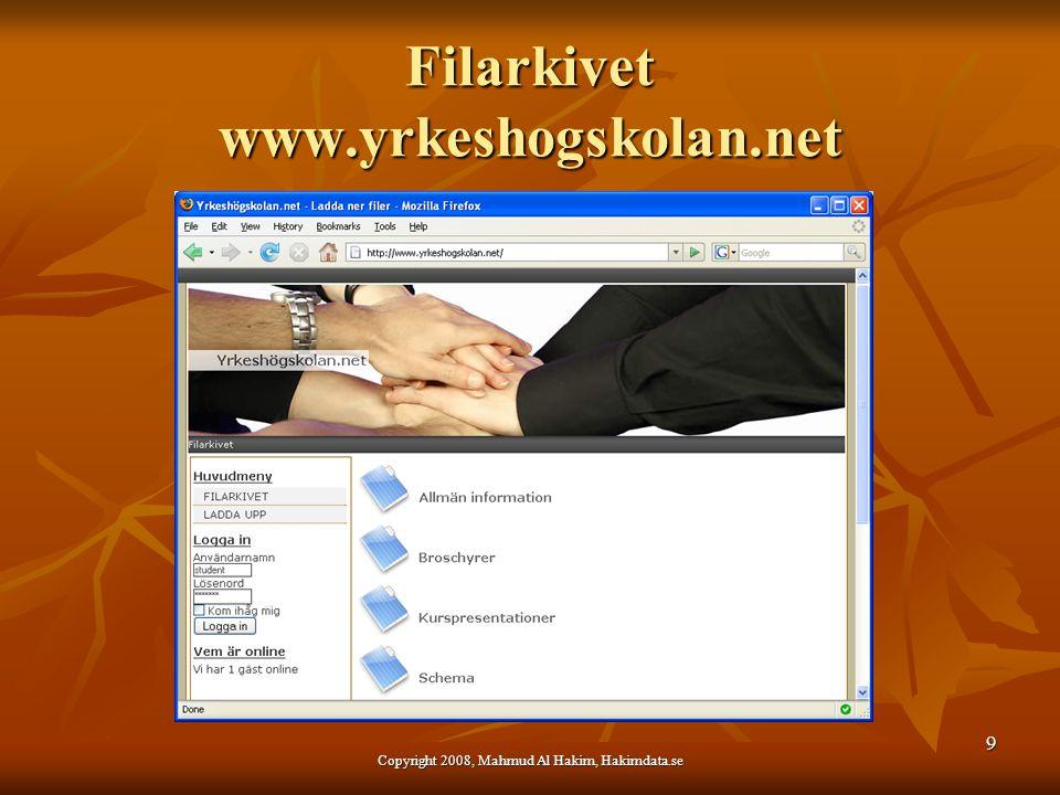 Filarkivet www.yrkeshogskolan.net 9 Copyright 2008, Mahmud Al Hakim, Hakimdata.se
