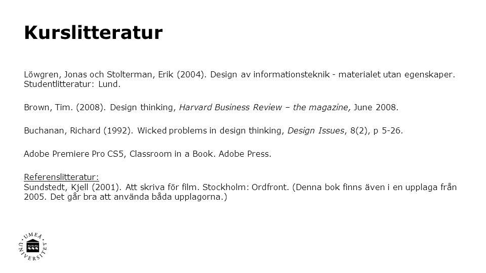 Kurslitteratur Löwgren, Jonas och Stolterman, Erik (2004).