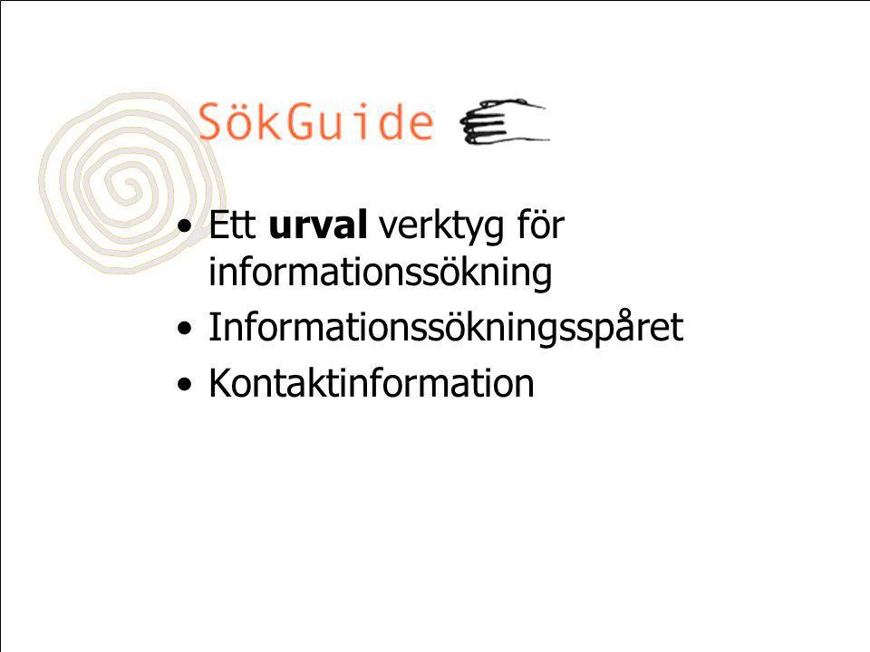 Ett urval verktyg för informationssökning Informationssökningsspåret Kontaktinformation
