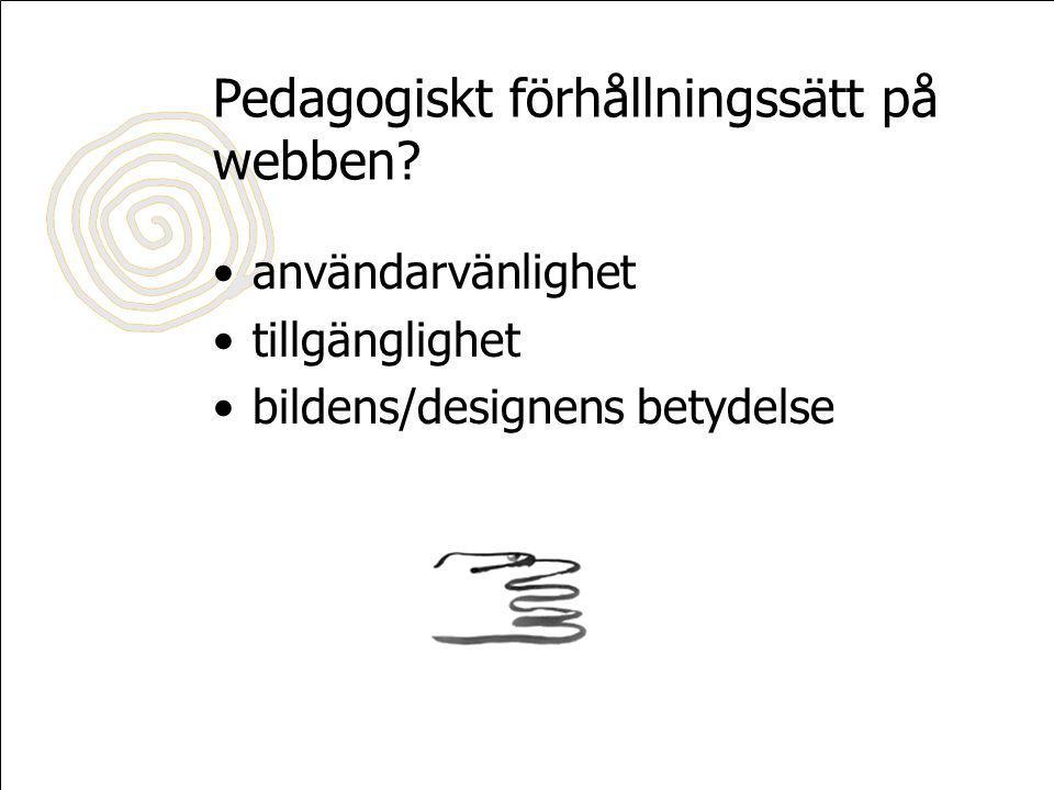 Pedagogiskt förhållningssätt på webben.