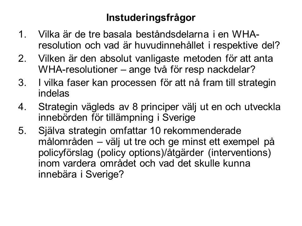 Instuderingsfrågor 1.Vilka är de tre basala beståndsdelarna i en WHA- resolution och vad är huvudinnehållet i respektive del.