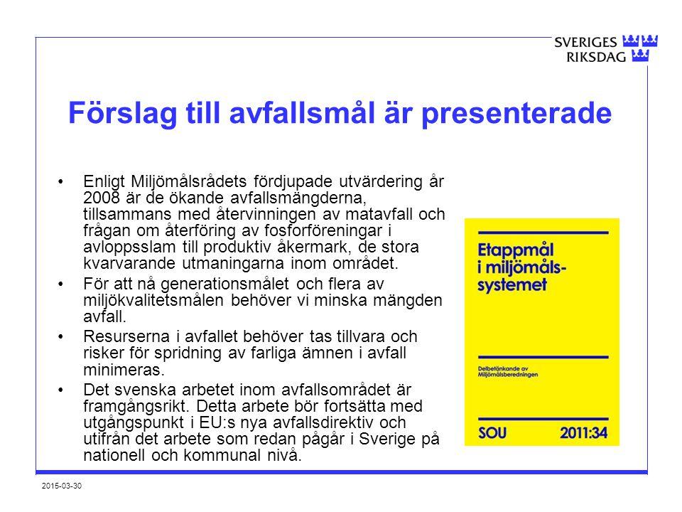 2015-03-30 Förslag till avfallsmål är presenterade Enligt Miljömålsrådets fördjupade utvärdering år 2008 är de ökande avfallsmängderna, tillsammans me