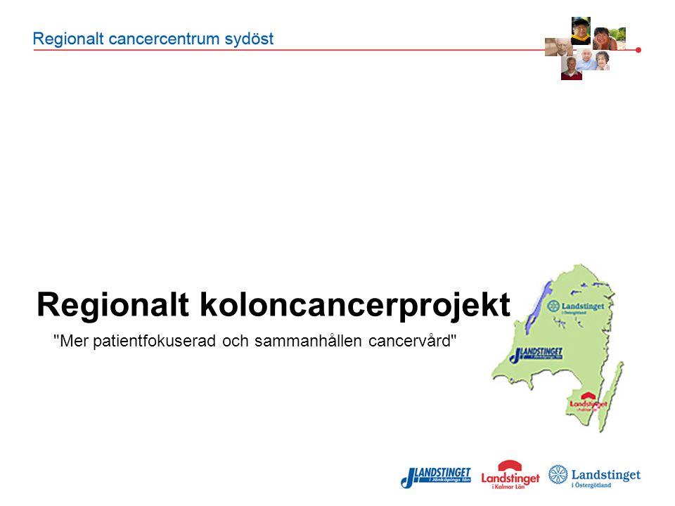 Regionalt koloncancerprojekt Mer patientfokuserad och sammanhållen cancervård