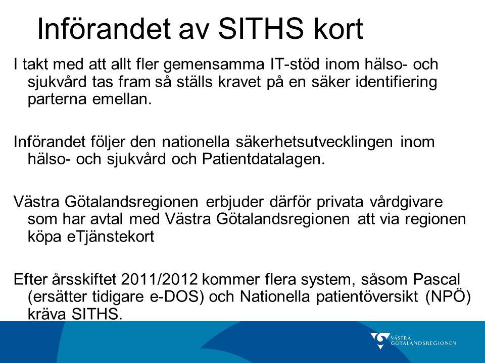 Införandet av SITHS kort I takt med att allt fler gemensamma IT-stöd inom hälso- och sjukvård tas fram så ställs kravet på en säker identifiering part
