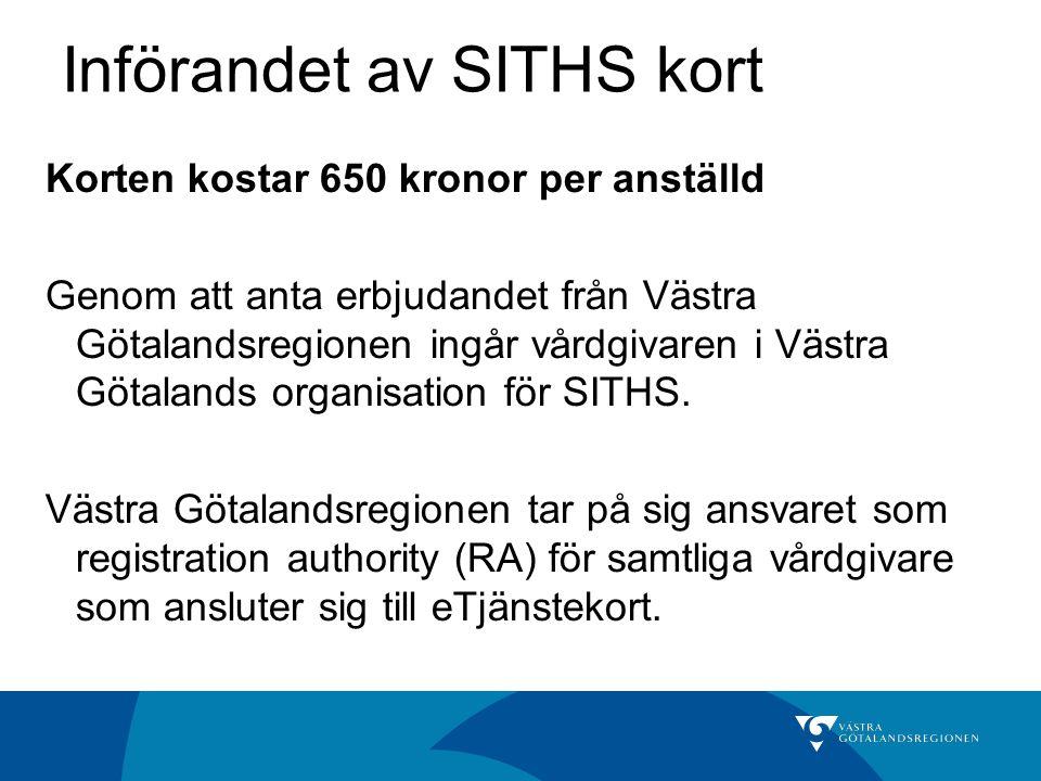 Införandet av SITHS kort Korten kostar 650 kronor per anställd Genom att anta erbjudandet från Västra Götalandsregionen ingår vårdgivaren i Västra Göt